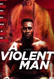 A Violent Man Full HD İzle